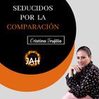 Seducidos por la comparación - Cristina Trujillo - 15 Septiembre 2018 l Prédicas en audio