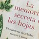 Fascinacion por las Plantas - 094 - La memoria secreta de las hojas