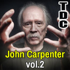 TDC Podcast - 63 - John Carpenter Vol.2, con Paco Fox y Vicente Vegas