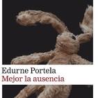 Mejor la ausencia, de Edurne Portela