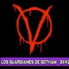 Los Guardianes de Gotham 3x41 - V de Vendetta