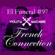 FRENCH CONNECTION. El Funeral de las Violetas 22/01/2019