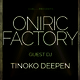 Oniric Factory Presents - Tinoko Deepen