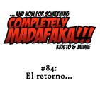 Episodio 84: El retorno...