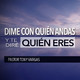 Dime Con Quién Andas Y Te Diré Quién Eres - Pastor Tony Vargas