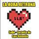 La Hora Retrona 5x04: Tertulia de San Valentín