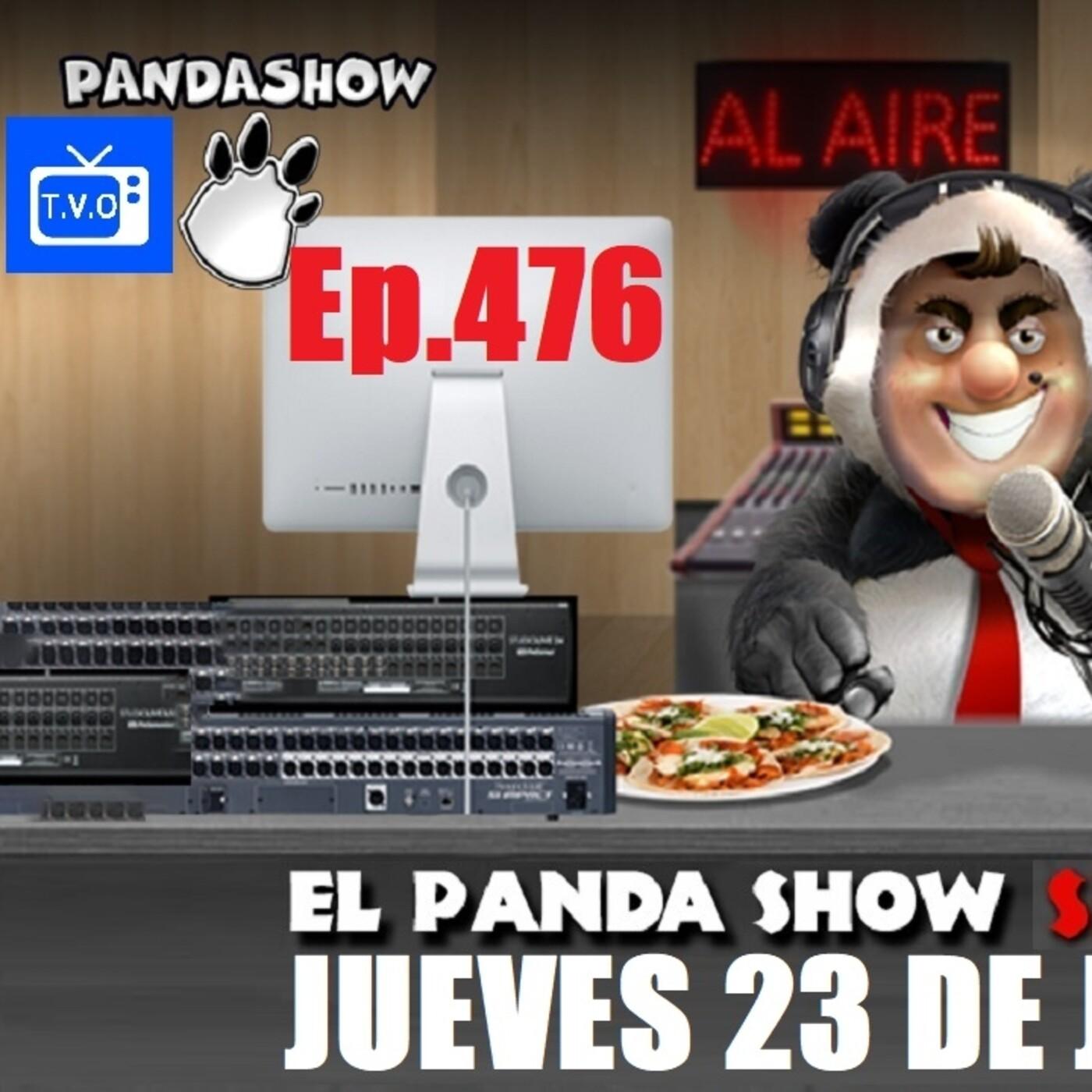 EL PANDA SHOW Ep. 476 JUEVES 23 DE JULIO 2020