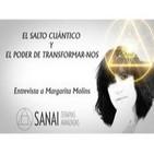 El salto Cuántico y el Poder de transformarnos - Margarita Molins de Sanai