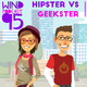 95: Hipster vs Geekster