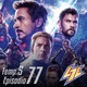 La Séptima Estación S05E77 - Avengers Endgame