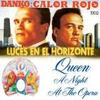 Luces en el Horizonte 5X12: QUEEN, A NIGHT AT THE OPERA - DANKO: CALOR ROJO