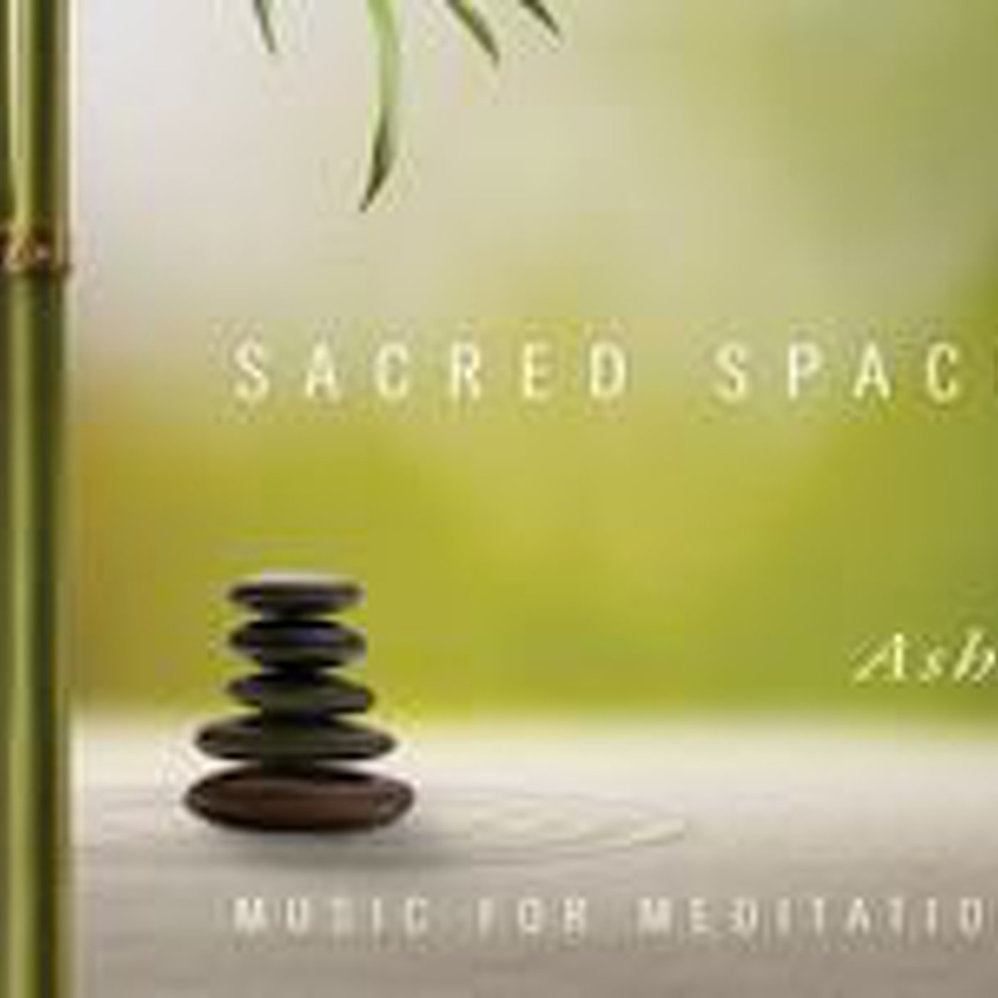 Music For Meditatión: Sacred Space (Ashi)