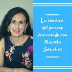 Episodio 32 - La sombra del pensar demasiado con Mariela Sánchez