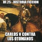 HF.25 - Carlos V contra los Otomanos