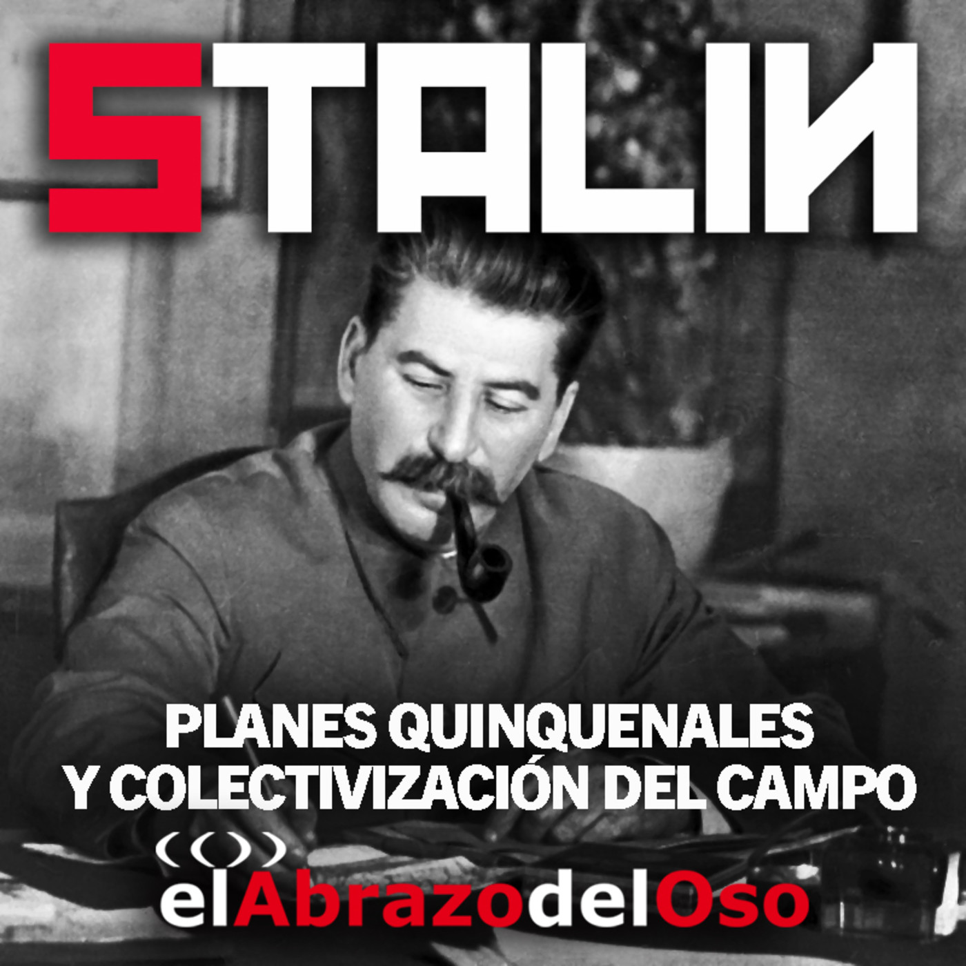 El Abrazo del Oso - Stalin - Planes quinquenales y colectivización del campo