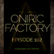 Oniric Factory Radio Show #102
