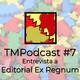 Tocar Madera Podcast #7: Entrevista a Ex Regnum (Knight RPG)