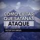 ¿Cómo Evitar Que Satanás Ataque? - Pastor Tony Vargas