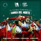 Fútbol y política: selección femenina de Corea del Norte - Radio La Pizarra - 13 abr 19