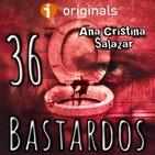 36 Bastardos (Ana C. Salazar)   [18+ Explícito] Ficción sonora
