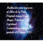 MEDITACION PARA INGRESAR AL LIBRO DE LA VIDA. Original maya333god