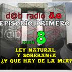 dab radio 5.0 Episodio 1º - Parte 8- Ley Natural y la Soberanía ¿Que hay de la mia?