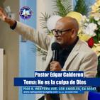 Edgar Calderon Tema: No es la culpa de Dios