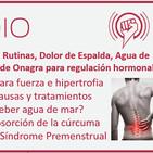 Ep. 159: Diseño de Rutinas, Dolor de Espalda, Agua de Mar, Cúrcuma, y Aceite de Onagra para regulación hormonal