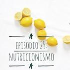 Episodio 25: Nutricionismo y sus peligros