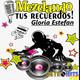Mezclando tus Recuerdos: Especial de Gloria Estefan