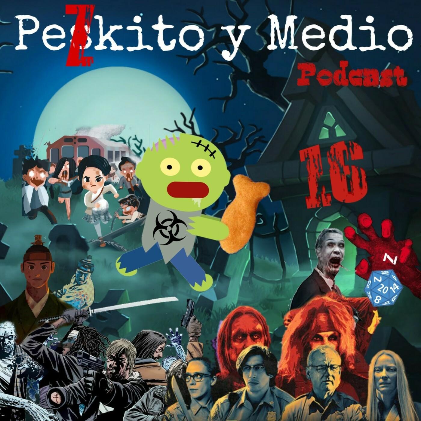 Peskito y Medio Podcast 16: Especial Zombis: Apocalipsis Caminante Walking to Busan Kingdom Don't Die en…