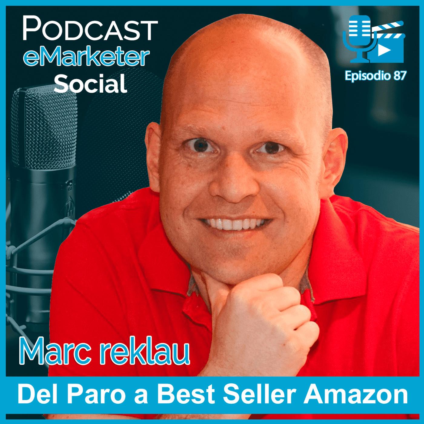 087 Conoce a Marc Reklau escritor bestseller Amazon (1ª parte) en Podcast eMarketerSocial