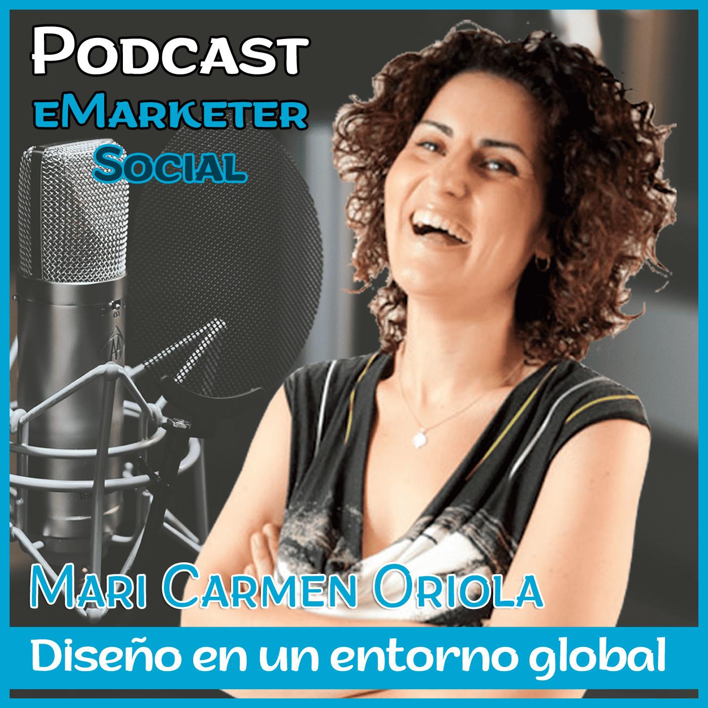 079 Mari Carmen Oriola diseñadora en un entorno global en Podcast eMarketerSocial