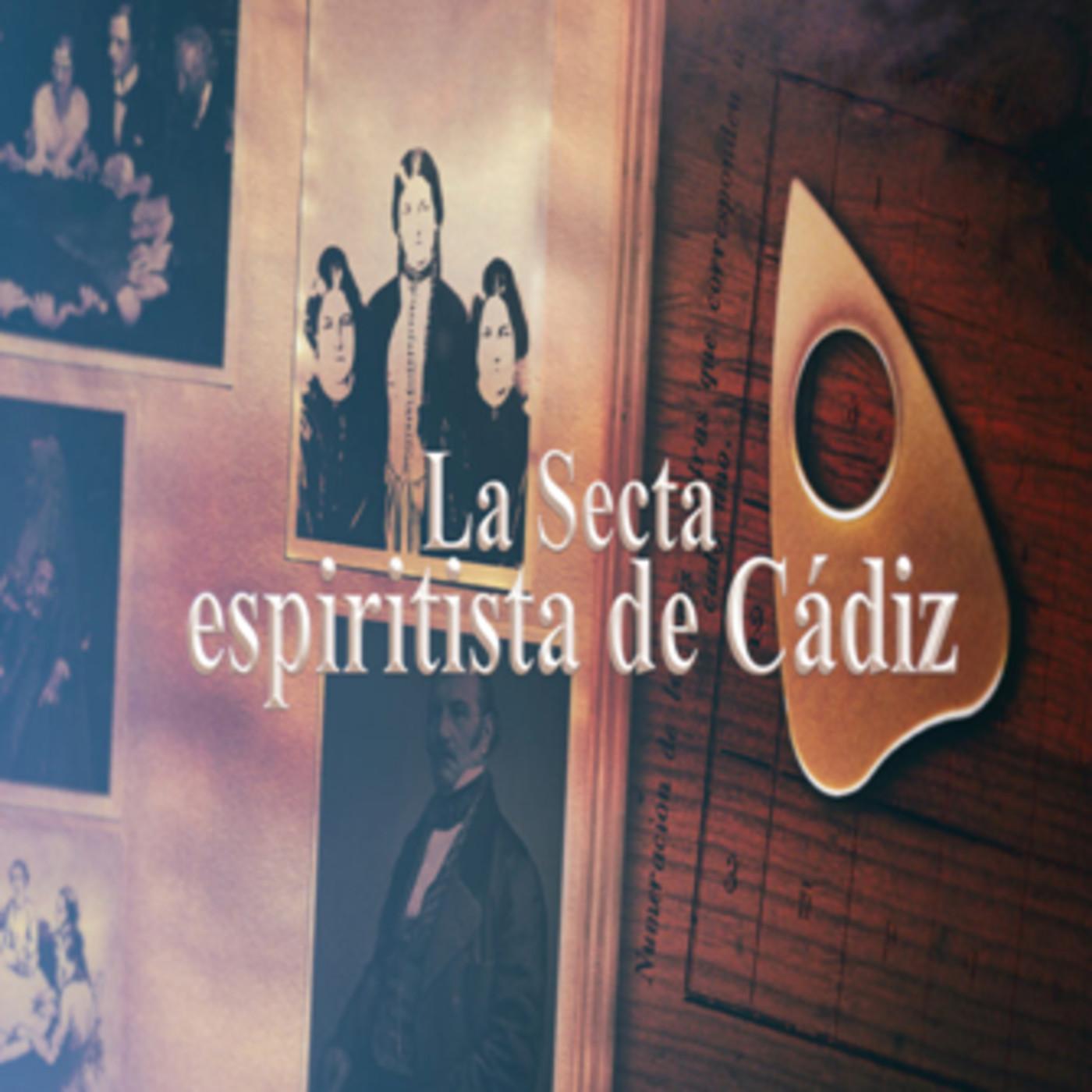 Cuarto Milenio: La secta espiritista de Cádiz en Cuarto ...