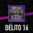 Bronx Radio - Delito 16 (Especial raperos fallecidos Vol.1)