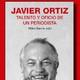 «Javier Ortiz, talento y oficio de un periodista»