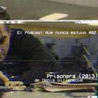 El Podcast que nunca estuvo #02 - Prisoners (2013)