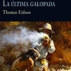 La ultima galopada de Thomas Eidson