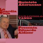 La Guardia Vieja del Tango - Eduardo Aldiser - Alberto Caracciolo