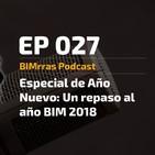 027 Especial de Año Nuevo - Un repaso al año BIM 2018