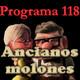 Programa 118. Ancianos molones