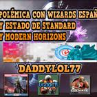 Polémica con Wizards España y estado de Standard y Modern Horizons