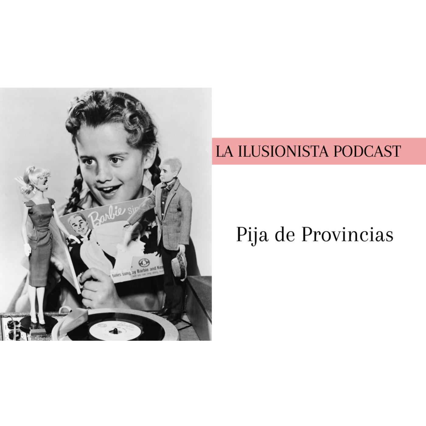 La Ilusionista desde el sótano: Pija de Provincias