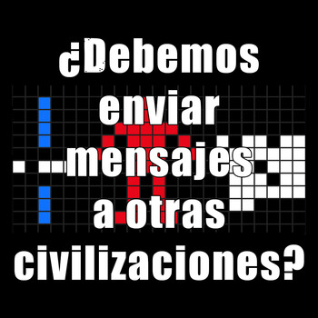 Astrobitácora - 3x03 - ¿Debemos enviar mensajes a otras civilizaciones?