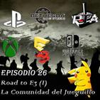 Play Them All - Episodio 26 : Road to E3 (1) La Comunidad del Jueguillo