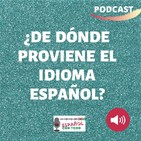 022 - De dónde proviene el idioma español