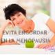 Nutribella - CÓMO EVITAR ENGORDAR EN LA MENOPAUSIA