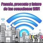 62 - Todo lo que necesitas saber sobre WiFi. Pasado, presente y futuro de las conexiones WiFi