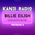 Billie Eilish. La revolución del pop | Kanji Radio #8 [25/10/2019]