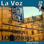 Editorial: La banca Rotschild desembarca en España - 19/09/18